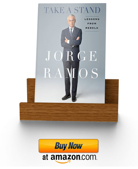 TAKE A STAND; LESSONS FROM REBELS - JORGERAMOS.COM
