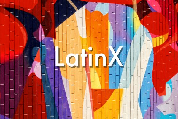 The Power of 'Latinx'