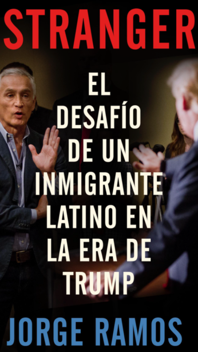 IMG_3521-400x711 Stranger. El desafío de un inmigrante latino en la era de Trump.