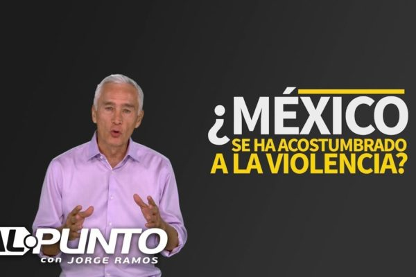 se-acostumbro-mexico-a-la-violen-600x400 Jorge Ramos - Periodista y Escritor